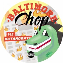 Baltimore Chop, 4004 - Can't Stop, Won't Stop