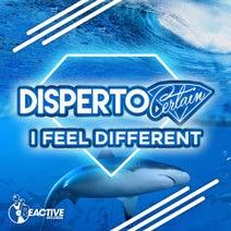 Disperto Certain - I Feel Different