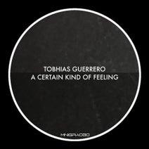 Tobhias Guerrero - A Certain Kind Of Feeling