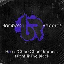 "Harry ""Choo Choo"" Romero - Night @ The Black"