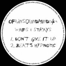 Waifs & Strays - Don't Give It Up