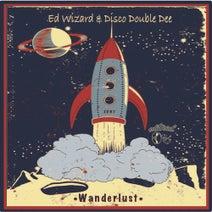Ed Wizard, Disco Double Dee - Wanderlust