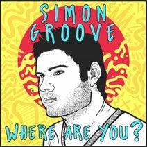 Simon Groove - Where Are You