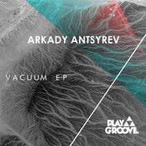 Arkady Antsyrev - Vacuum EP