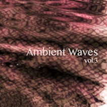 Polynoiz, Noise From Heaven, Luca Brunetti, Klod Rights, W.A.H., Gushi & Raffunk, Crimson Sunset, Polynoiz, W.A.H. - Ambient Waves, Vol. 3