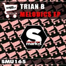 Trian B - Melodics EP