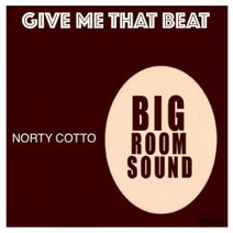 Norty Cotto - Give Me That Beat