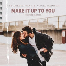 Alicia Madison, The Golden Pony, Jimmie - Make It Up To You (Jimmie Remix)