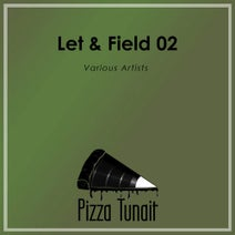 Tentakel, Giancarlo Zara, Bob Beat, Franxeth, Sir Lockie, Tell Me About Your Mother - Let & Field 02