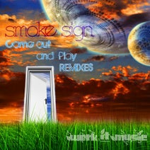 Smoke Sign, Somabytes, Spork & Foon, Dr. Strangefunk, Lightaddicted, Frost Raven, Naacal, Magnetic Pulse, Vanbastik Remix, Smoke Sign - Come Out and Play Remixes