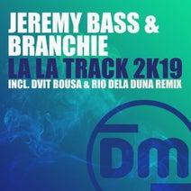 Branchie, Jeremy Bass, Rio Dela Duna, Dvit Bousa - La La Track 2k19