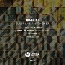Iglesias, Michael Bibi - Sleep Like A Stoner EP