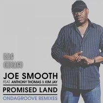 Joe Smooth, Ondagroove - Promised Land (feat. Anthony Thomas, Kim Jay) [Ondagroove Remixes]
