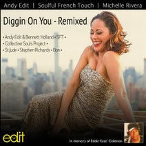 Michelle Rivera, Andy Edit, Andy Edit, Bennett Holland, Soulful French Touch, Soulful French Touch, Collective Souls Project, Bon, St Jude, Stephen Richards - Diggin On You