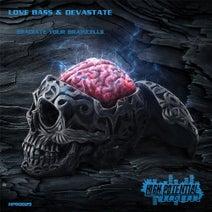 Devastate, Love Bass - Eradiate Your Braincells