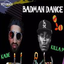 Kade, Killa P - Badman Dance