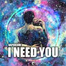 Vaporium - I Need You