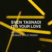 Sven Tasnadi, Dennis Cruz - It's Your Love