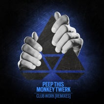 Peep This, KØBA, Monkey Twerk, Better Living DJs, FAIITH - Club Work (Remixes)