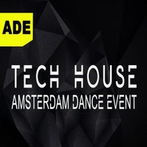 Kody & Biscits, DJ Arvie, Sidney Reese, Dobey, Roger Hamilton, Dussopt, Michael Edmund, QZ-Rupa, Giovanni Seymor, Flo Meindl, DJ Mix - Ade - Tech House Amsterdam Dance Event 2019 & DJ Mix (The Best New Charts Hits of the Festival)