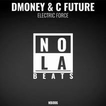 C Future, Dmoney - Electric Force