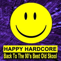 Phantasia, U.F.O., Chipsworks, The Rave Family, Cybernater, Hit-O-Matic, Flippin' Gee, Terrorrizers Of Rotterdam, The Party Starter, Genetrix, Jhony D, DJ Primo, Whousers, Tokia, Marshall Brothers, Cybermaniac - Happy Hardcore (Back to the 90's Best Old Skool)