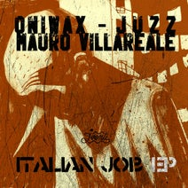 Juzz, OniWax, Mauro Villareale - Italian Job EP