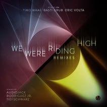 Timo Maas, Basti Grub, Eric Volta, Rodriguez Jr., Audiojack, Tiefschwarz - We Were Riding High (Remixes)