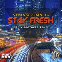 Stranger Danger, Spicy Brothers - Stay Fresh
