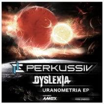 Amex Perkussiv, Dyslexia - Uranometria EP