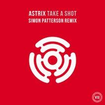 Astrix, Simon Patterson - Take a Shot - Simon Patterson Extended Remix