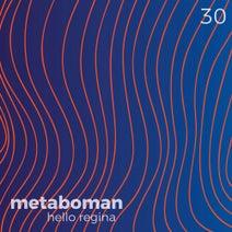 Metaboman - Hello Regina