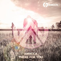 AMIICCA - There for You