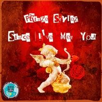 Prinze Stylez - Since I've Met You