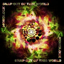 Monolock - Snap Out Of This World