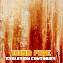 Wind Fire - Evolution Continues