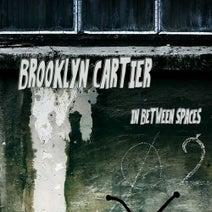 Brooklyn Cartier - In Between Spaces