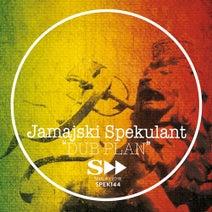 Jamajski Spekulant - Dub Plan