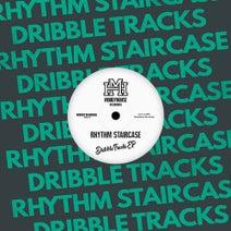 Rhythm Staircase - Dribble Tracks EP