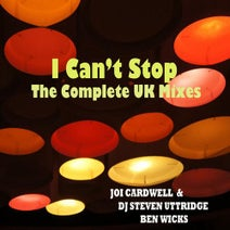 Joi Cardwell, DJ Steven Uttridge, Ben Wicks, Ellington - I Can't Stop (The Complete UK Collection)