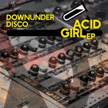 Downunder Disco, Don Dayglow, Hober Mallow - Acid Girl