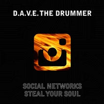 D.A.V.E. The Drummer - Social Networks Steal Your Soul