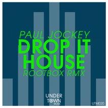 Paul Jockey, Rootbox - Drop It House