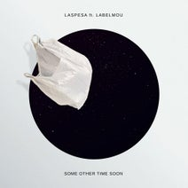 Label Mou, LASPESA - Some Other Time Soon