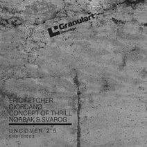 Eric Fetcher, Giordano, Concept of Thrill, Svarog, Norbak - Uncover 2.5