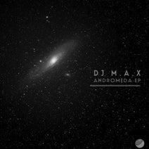 DJ M.A.X - Andromeda EP