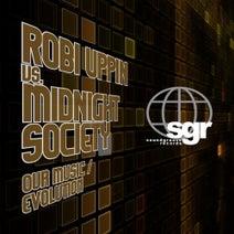 Robi Uppin, Midnight Society, Midnight Society, Robi Uppin - Our Music / Evolution