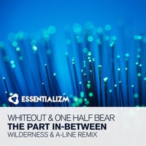 Whiteout, A-Line, Wilderness, One Half Bear - The Part In-Between (Wilderness & A-Line Remix)
