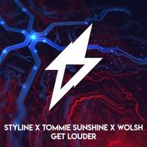 Tommie Sunshine, Styline, Wolsh - Get Louder
