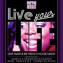 Diva Avari, The French House Mafia, Samy K, Francesco Soares, Rob Hayes, Mod, Tommy Glasses - Live Your Life Remixes